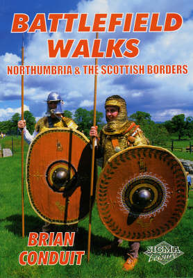 Battlefield Walks: Northumbria and the Scottish Borders