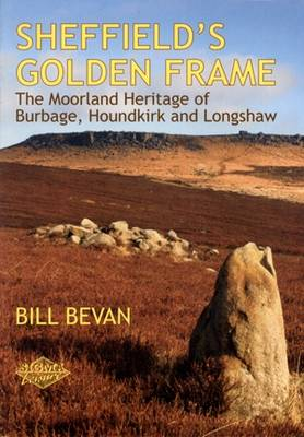 Sheffield's Golden Frame: The Moorland Heritage of Burbage, Houndkirk and Longshaw