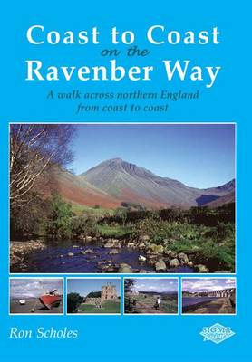 Coast to Coast on the Ravenber Way: A Walk Across Northern England from Coast to Coast