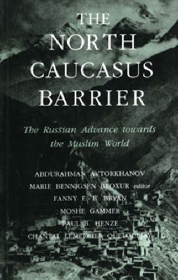 The North Caucasus Barrier: Russian Advance Towards the Muslim World