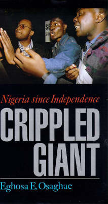Crippled Giant: Nigeria Since Independence
