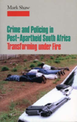 Crime in Post-apartheid South Africa: Tranforming Under Fire