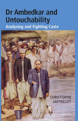 Dr Ambedkar and Untouchability: Analysing and Fighting Caste
