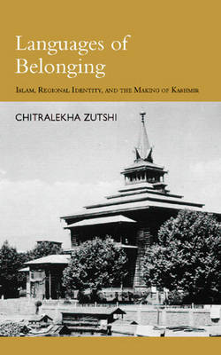 Languages of Belonging: Islam and Political Culture in Kashmir