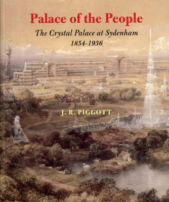 Palace of the People: The Crystal Palace at Sydenham 1854-1936