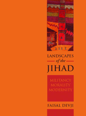Landscapes of the Jihad: Militancy, Morality and Modernity