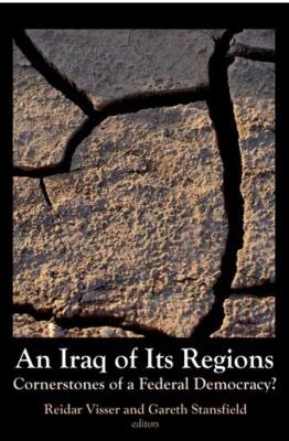 An Iraq of Its Regions: Cornerstones of a Federal Democracy?