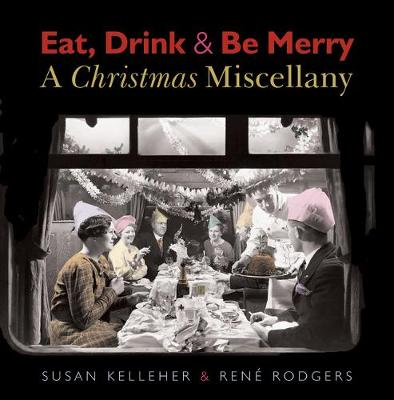 Eat, Drink & Be Merry: A Christmas Miscellany
