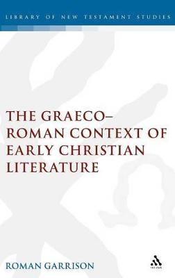 The Graeco-Roman Contexts of Early Christian Literature