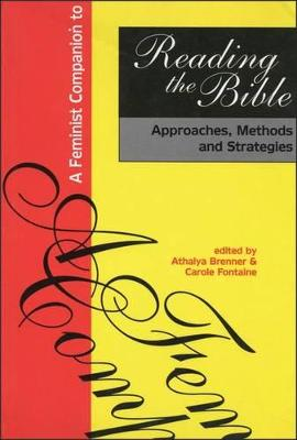 A Feminist Companion to Reading the Bible: Approaches, Methods and Strategies