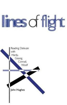 Lines of Flight: Reading Deleuze with Hardy, Gissing, Conrad, Woolf
