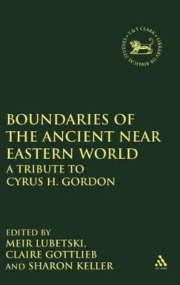 Boundaries of the Ancient Near Eastern World: A Tribute to Cyrus H.Gordon