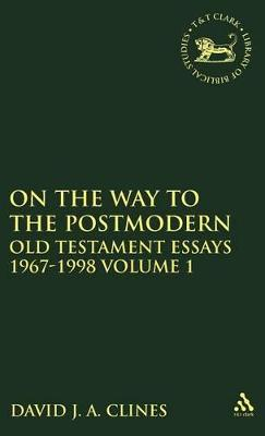 On the Way to the Postmodern: Old Testament Essays, 1967-98: v. 1