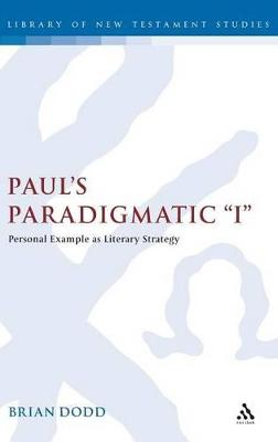 Paul's Paradigmatic I: Personal Example as Literary Strategy