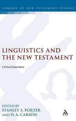 Linguistics and the New Testament: Critical Junctures