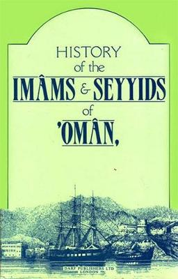 A History of the Imams and Seyyids of Oman