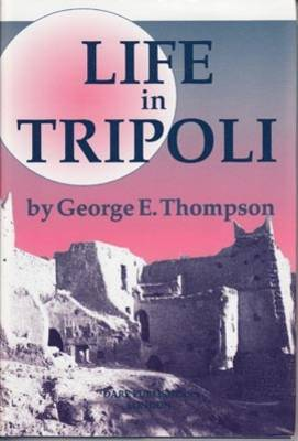 Life in Tripoli: With a Peep at Ancient Carthage