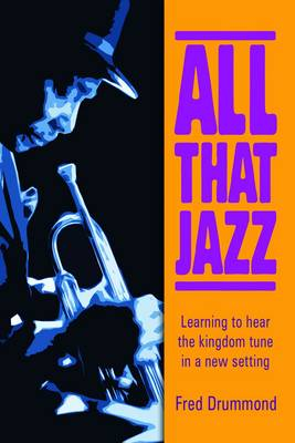 All that Jazz: Learning to Hear the Kingdom Tune in a New Setting