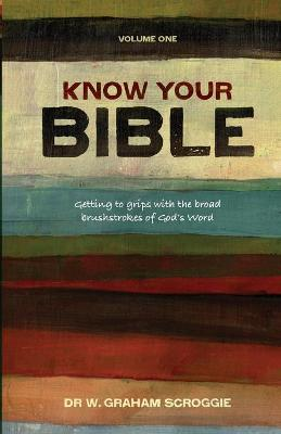 Know your Bible: Getting to Grips with the Broad Brushstrokes of God's Word