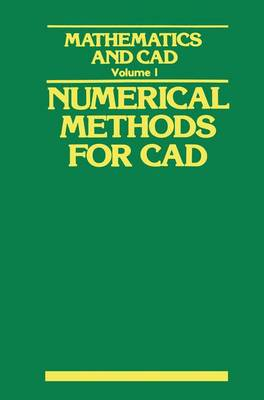 Mathematics and CAD: v. 1: Numerical Methods for CAD