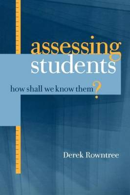 Assessing Students: How Shall We Know Them?