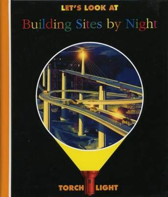 Let's Look at Building Sites by Night