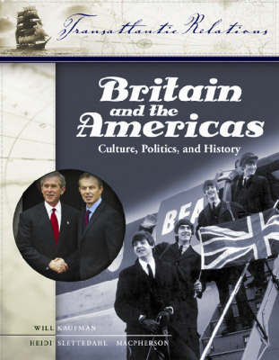 Britain and the Americas [3 volumes]: Culture, Politics, and History
