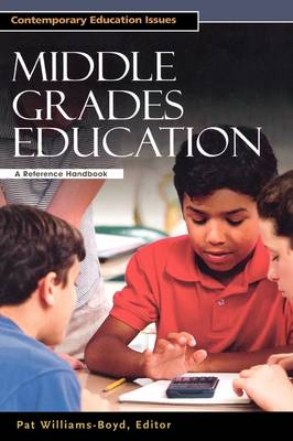 Middle Grades Education: A Reference Handbook