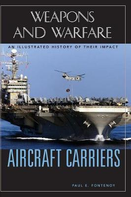 Aircraft Carriers: An Illustrated History of Their Impact