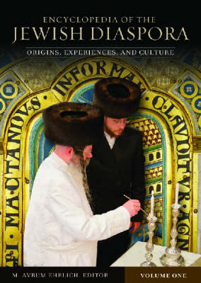 Encyclopedia of the Jewish Diaspora: Origins, Experiences, and Culture: Volumes 3