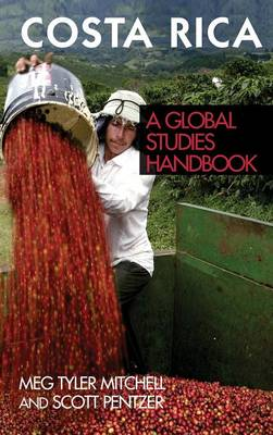 Costa Rica: A Global Studies Handbook