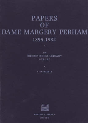 Papers of Dame Margery Perham in Rhodes House Library