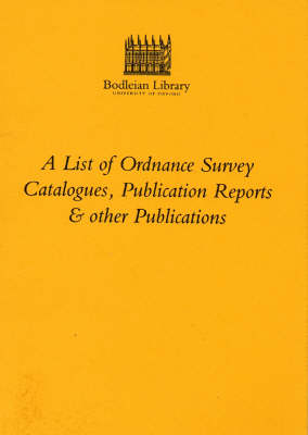 A List of Ordnance Survey Catalogues, Publication Reports and Other Publications: No. 2: Maplist