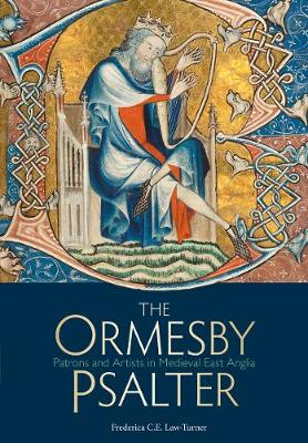 The Ormesby Psalter: Patrons and Artists in Medieval East Anglia