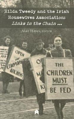 Hilda Tweedy and the Irish Housewives Association: Links in the Chain