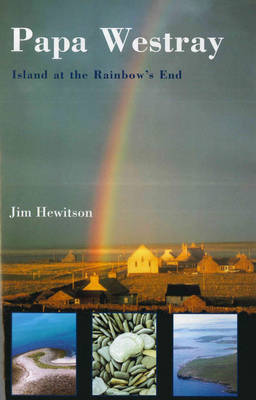 Papa Westray: Island at the Rainbow's End