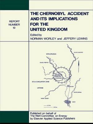 The Chernobyl Accident and its Implications for the United Kingdom: Watt Committee: report no 19