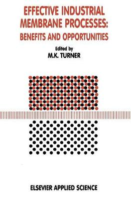 Effective Industrial Membrane Processes: Benefits and Opportunities - International Conference Proceedings: 1991