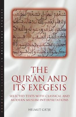 The Qur'an and its Exegesis: Selected Texts with Classical and Modern Muslim Interpretations