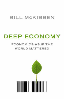 Deep Economy: Economics as if the World Mattered
