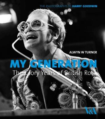 My Generation: the Glory Years of British Rock: Photographs by Harry Goodwin
