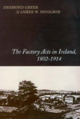 The Factory Acts in Ireland, 1802-1914