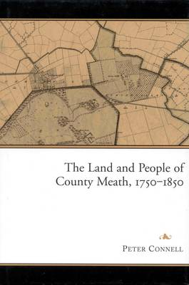 The Land and People of County Meath, 1750-1850
