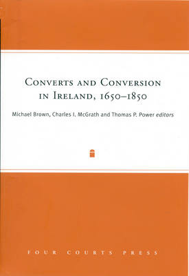Converts and Conversion in Ireland,1650-1850