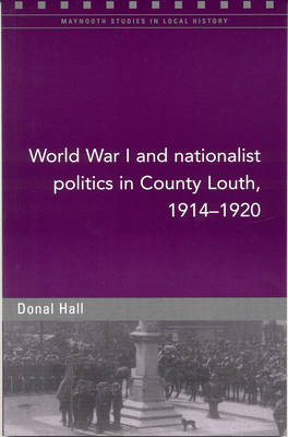 World War I and Nationalist Politics in County Louth, 1914-20