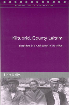 Kiltubrid, County Leitrim: Snapshots of a Parish in the 1890s