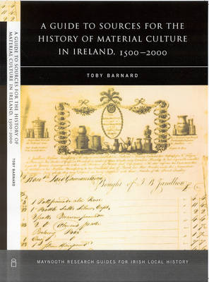 A Guide to the Sources for Irish Material Culture, 1500 - 1900
