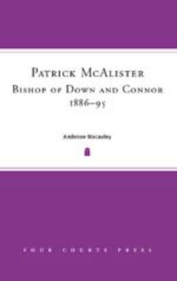 Patrick McAlister Bishop of Down and Connor 1886-1895