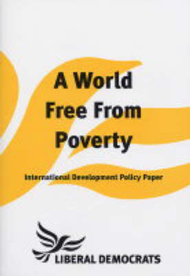 A World Free from Poverty: International Development Policy Paper