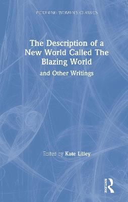 The New Blazing World and Other Writings: And Other Writings